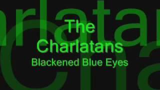 The Charlatans - Blackened Blue Eyes