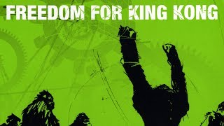 Freedom For King Kong - Gun Tune (officiel)
