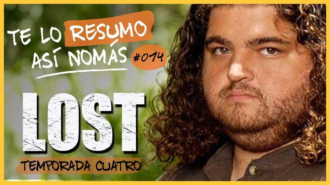 Lost, Temporada 4 | Te Lo Resumo Así Nomás #14 - YouTube