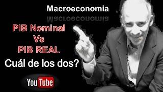MACROECONOMIA - PIB NOMINAL vs  REAL