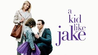 A Kid Like Jake - Official Trailer