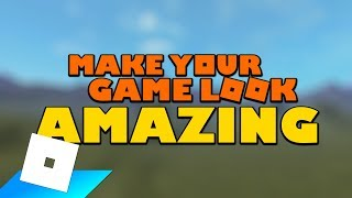 How to make your roblox game look way better tutorial