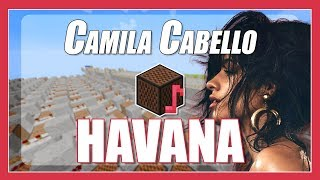 ♫ Havana - Camila Cabello - Minecraft Note Block Song (with lyrics feat. Young Thug)) ♫