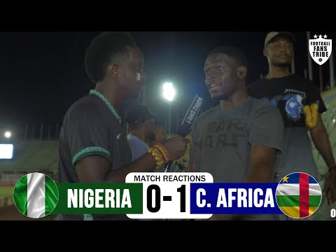 NIGERIA 0-1 CENTRAL AFRICAN REP - FAN REACTIONS (WORLD CUP 2022 QUALIFIER) FW HIGHLIGHTS