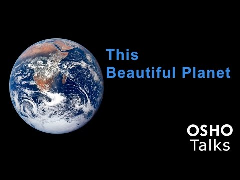 OSHO: This Beautiful Planet ...