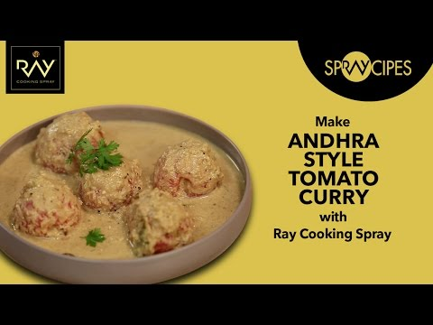 Andhra Style Tomato Curry Recipe in Less Oil with Ray Cooking Spray
