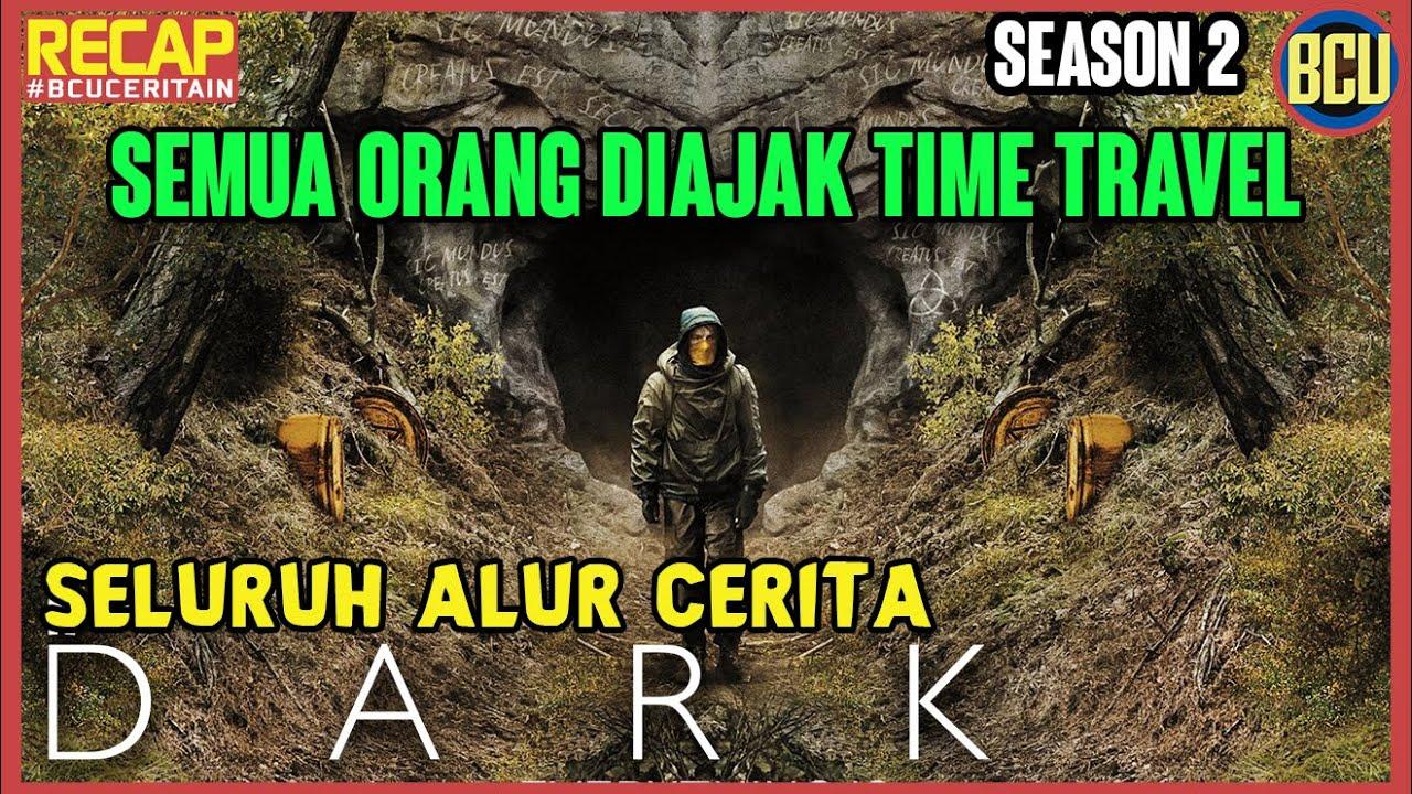 Recap Seluruh Alur Cerita Series Netflix DARK Season 2 | #BCUCeritain