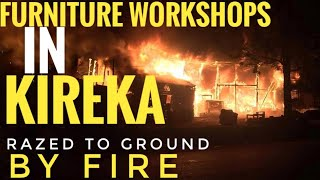 Fire out break in kireka | Furniture works shops near KFC have been Razed to ground by Fire