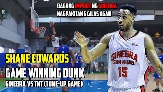 Shane Edwards Game Winning Dunk | Bagong import ng Ginebra nagpakitang gilas