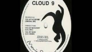 Cloud 9 - You Got Me Burnin