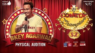 Comedy Champion Season 2 - Physical Audition BKEY AGARWAL