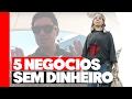 💸💸 COMO ABRIR 5 NEGÓCIOS SEM TER DINHEIRO - Roberto Pantoja