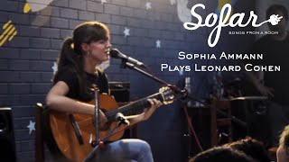 Sophia Ammann Plays Leonard Cohen - Who By Fire | Sofar Kathmandu