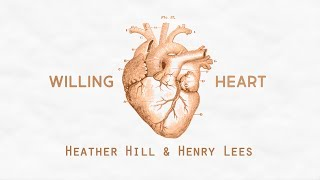 HEATHER HILL & HENRY LEES - 'Willing Heart'  (H264).