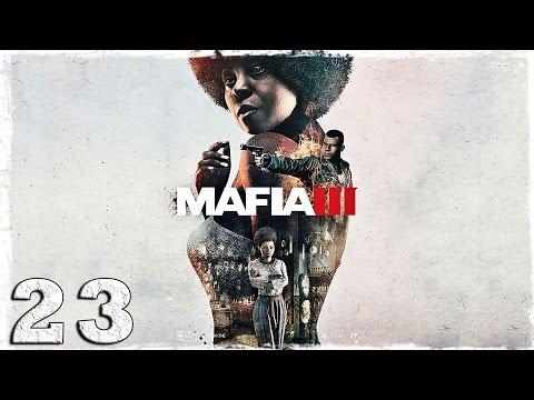 Смотреть прохождение игры Mafia 3. #23: Торговцы оружием.