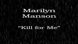 Скачать Marilyn Manson Kill For Me Lyric Video