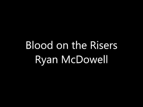 Ryan McDowell - Blood on the Risers