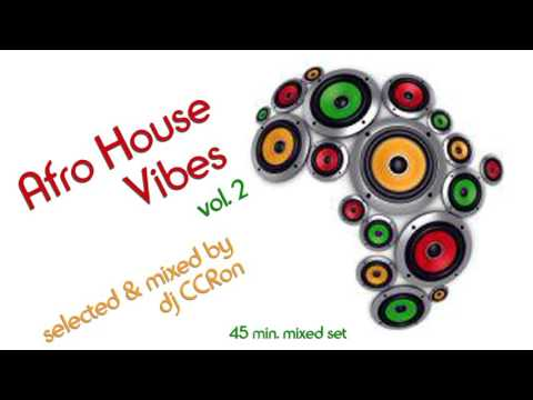 AFRO HOUSE VIBES Vol.2 - Mixed By Dj C.C.Ron