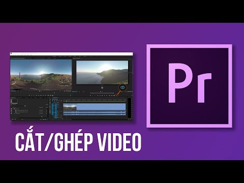 Cắt ghép video bằng Adobe Premiere - Premiere Tutorial
