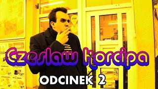 Czesław Korcipa - Odcinek 2 - Inwentylizacja Monopolowego