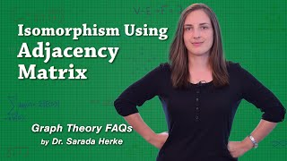 Graph Theory FAQs: 03. Isomorphism Using Adjacency Matrix