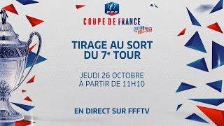 Jeudi 26, Coupe de France : tirage du 7e tour en direct, le replay I FFF 2017