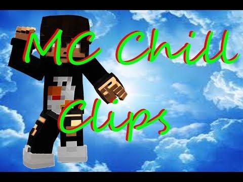 Minecraft Chill Clips :D