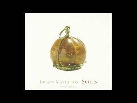 Johann Mattheson - Suites For Harpsichord, Cristiano Holtz