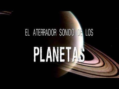 EL ATERRADOR SONIDO DE LOS PLANETAS