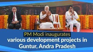 PM Modi dedicates various development projects in Guntur, Andra Pradesh | PMO