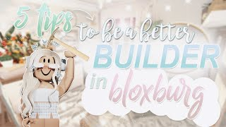 5 TIPS to be a BETTER BUILDER in Bloxburg | Roblox
