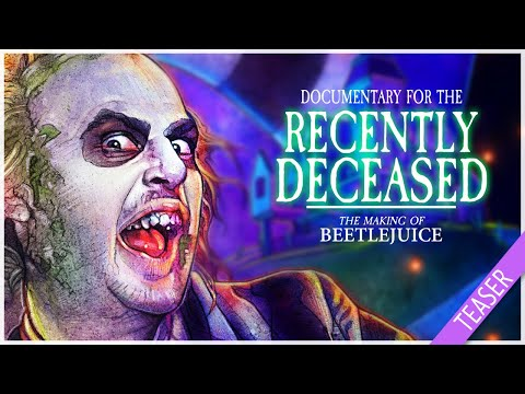 Documentary For The Recently Deceased : The Making Of BEETLEJUICE - Teaser 2