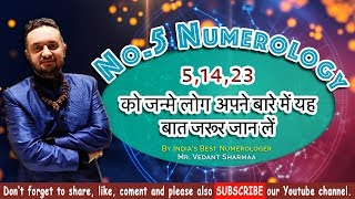 Number 5 Numerology People Born on 5 14 23 By Vedant Sharmaa.:).