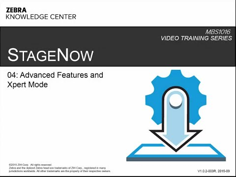 MBS1016 StageNow Technical Enablement – 04: Advanced Features and Xpert Mode