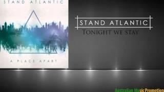 Stand Atlantic - Tonight We Stay