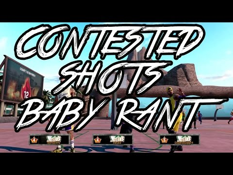 CONTESTED SHOTS BABY RANT!!