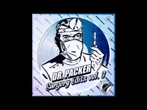 Dr Packer - You Can't Play Around