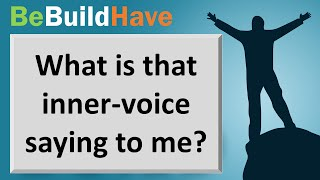 What is my inner voice really saying to me? Who