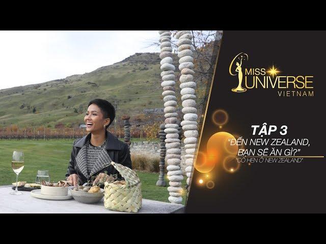 H'Hen Niê, New Zealand Phiêu Lưu Ký - Tập 3: Đến New Zealand, bạn sẽ ăn gì? | Miss Universe Vietnam