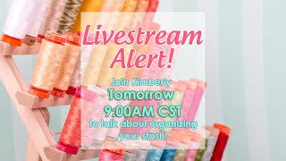 Behind the Seams: Live Organizing your Stash with Kimberly - Fat Quarter Shop