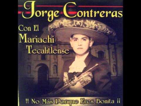 Jorge Contreras - Chiquita de mis amores