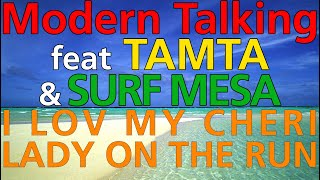 MT feat TAMTA & SURF MESA - I LOV MY CHERI LADY ON THE RUN