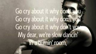 John Mayer - Slow dancing in a burning room lyrics