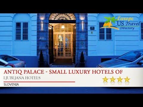 Antiq Palace - Small Luxury Hotels Of The World - Ljubljana Hotels, Slovenia
