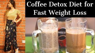 2 Coffee Detox Diet Recipes for Fast Weight Loss | Lose Upto 4 Kg in 1 Week | Fat to Fab Suman
