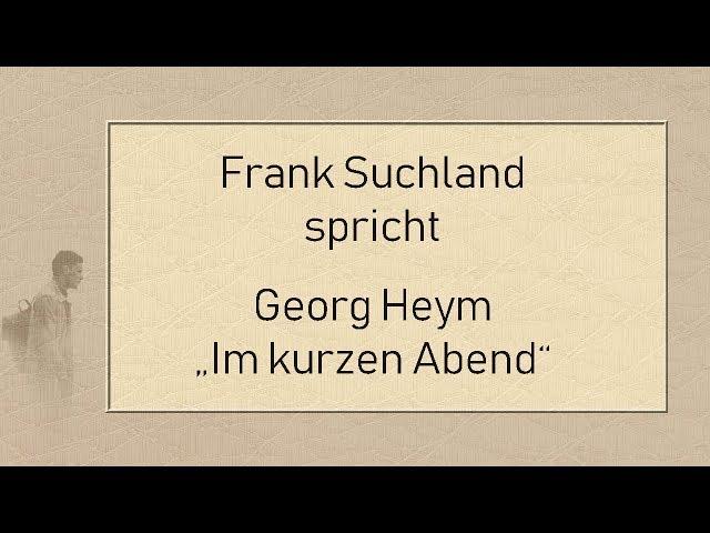 """Georg Heym """"Im kurzen Abend"""" (1922)"""