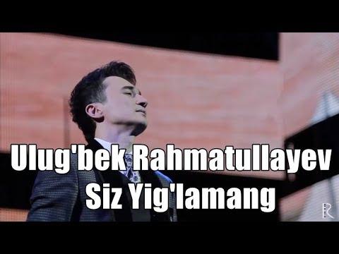 Ulug'bek Rahmatullayev - Siz Yig'lamang (Türkçe Altyazılı)