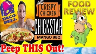 Taco Bell® Crispy Chicken Chickstar Mango Bbq Review! Peep This Out!