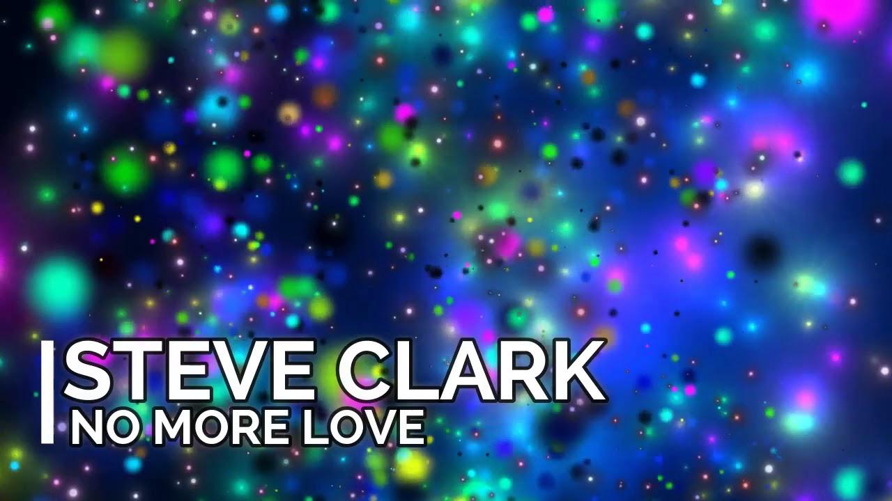 Steve Clark - No more love ~ RMX