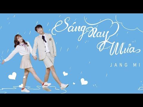 SÁNG NAY MƯA  (#SNM) | JANG MI | Official Music Video